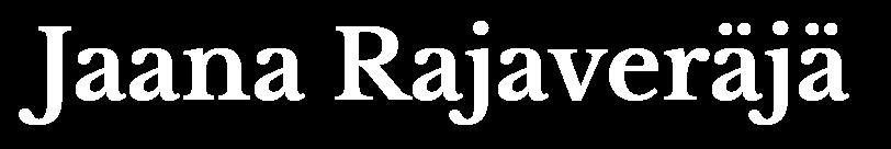 Jaana Rajaveräjä